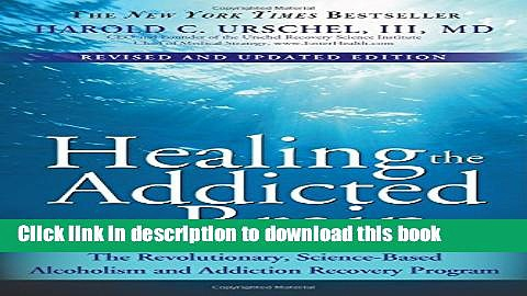 Ebook Healing the Addicted Brain: The Revolutionary, Science-Based Alcoholism and Addiction