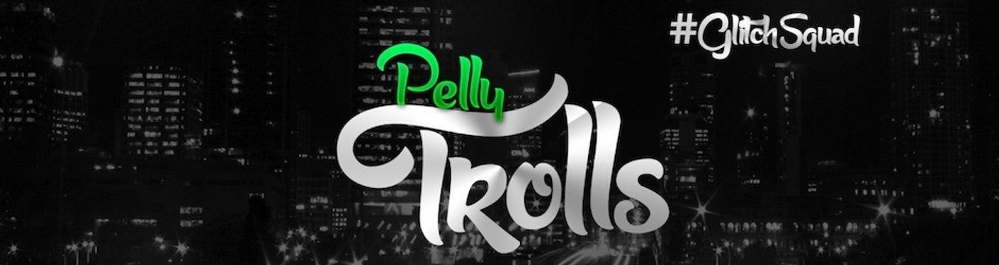 PellyTrolls