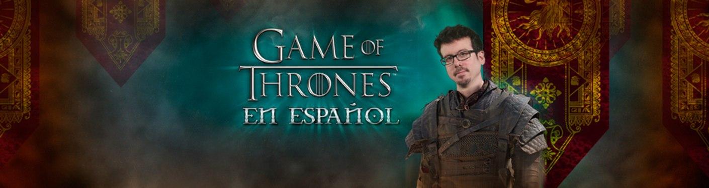 Games of Thrones en Español