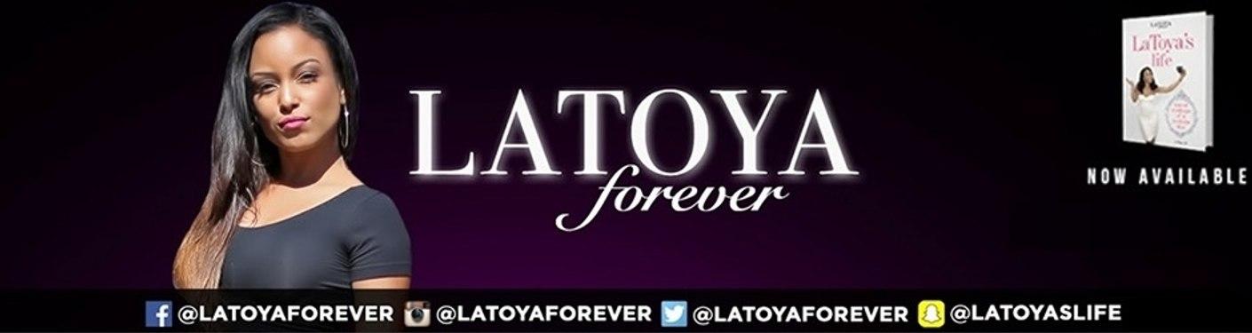 LaToya Forever