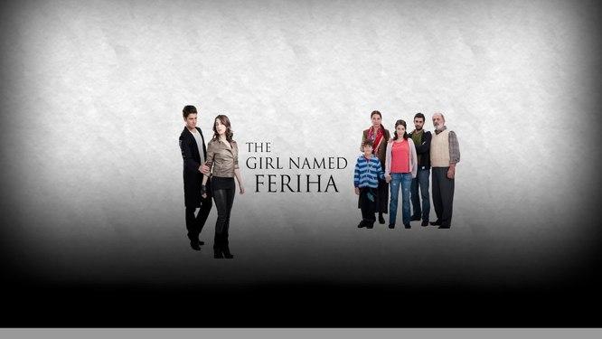 The Girl Named Feriha