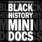 Black History MinI Docs