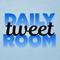#DailyTweetRoom