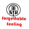 Forgettable Feeling