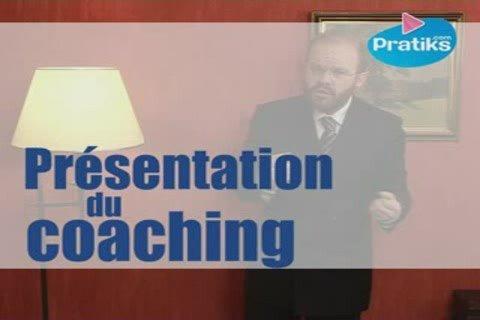 Présentation du coaching.