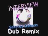 Salut les Salauds INTERVIEW Dub REMIX