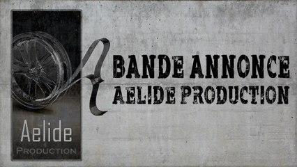 Bande annonce - Aelide Production