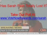 Sarah Palin Resignation Has Sarah Palin Lost it?