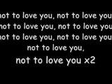 Ryan Tedder Not to love you (lyrics)