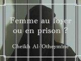 FEMME AU FOYER OU EN PRISON ????
