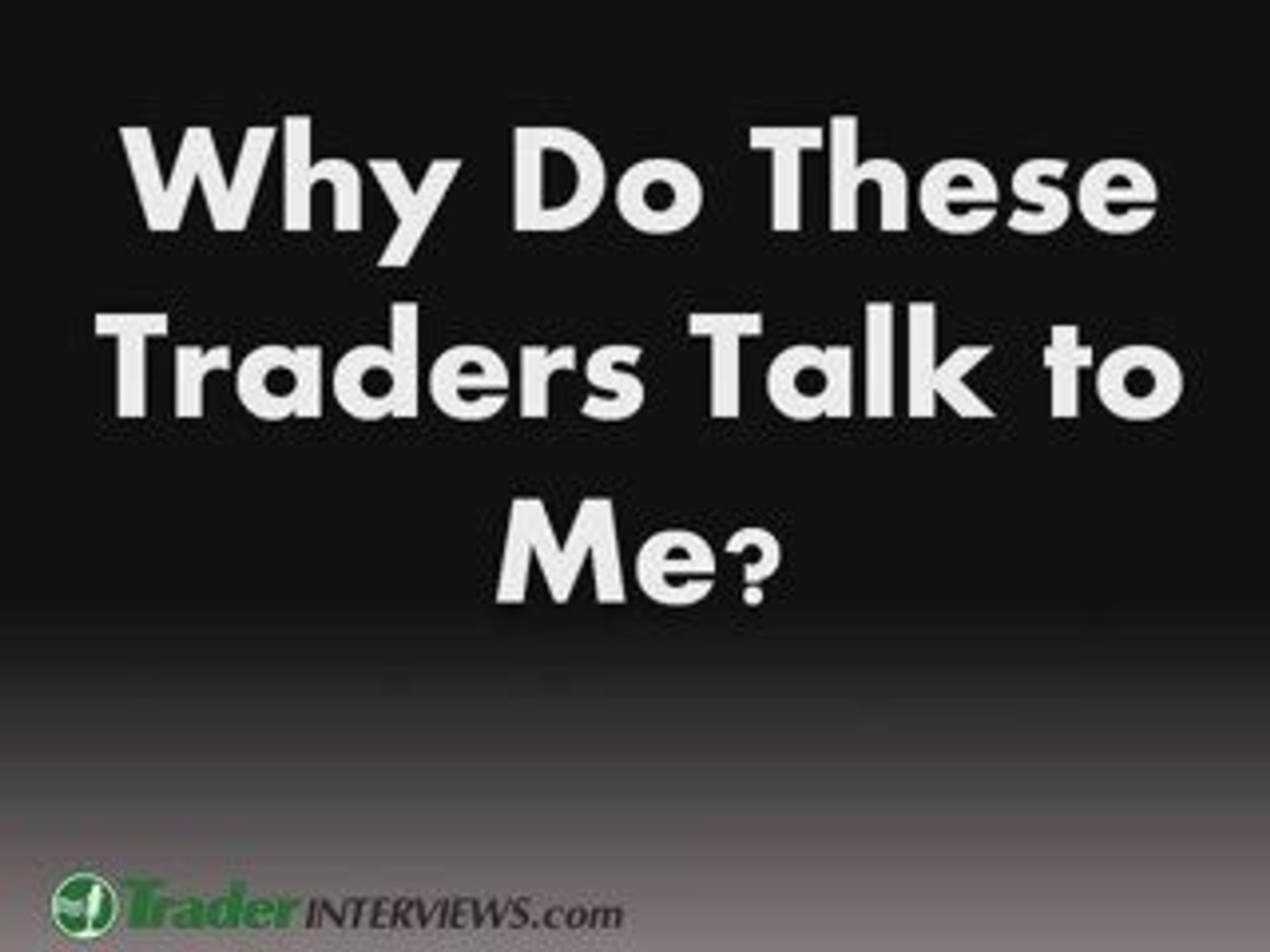 Trader Interviews Introduction