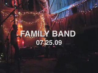 FAMILY BAND 07.25.09