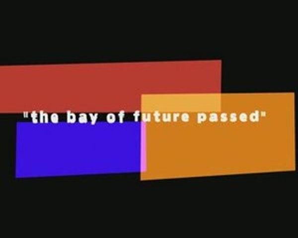The bay of future passed - MICROFILM