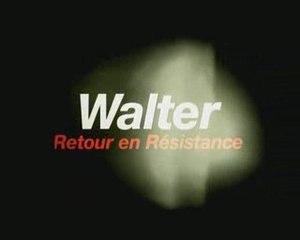 Bande annonce Walter retour en résistance
