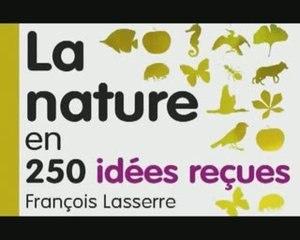 La nature en 250 idées reçues - François Lasserre