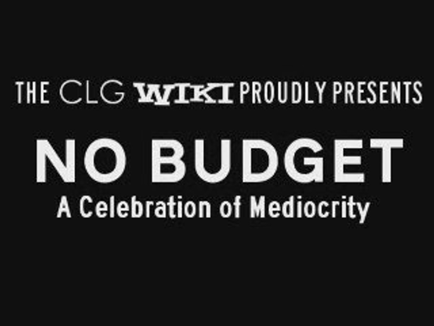 CLG Wiki September 2009 Promo: No Budget