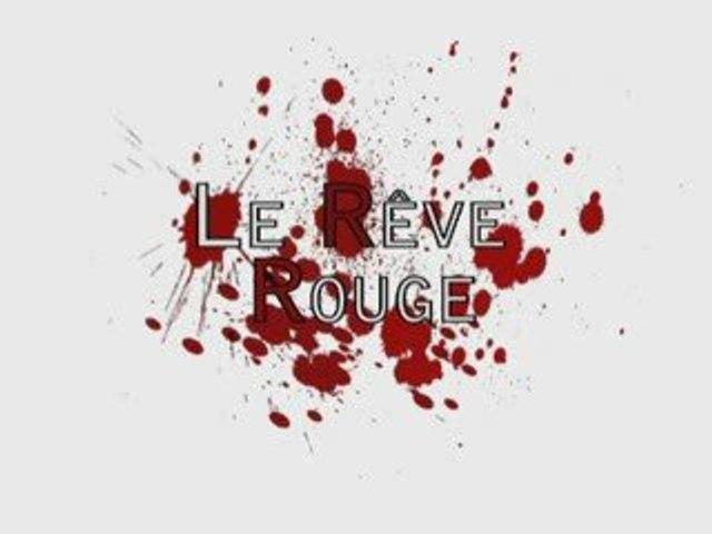 Film - Le Rêve Rouge