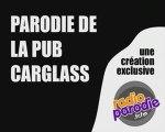 Parodie Pub Carglass - Radio Parodie