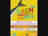 Emir Kusturica & the no smoking orchestra  @ Caen