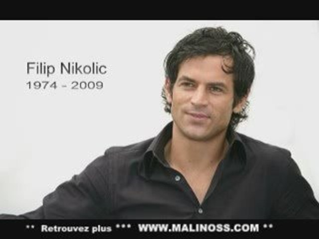 Filip Nikolic est MORT :o( Hommage