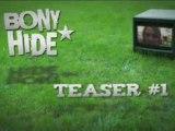 BONY HIDE EN VIDEO : VENEZ VOTRE NOTRE TEASER!