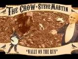 """Wally On The Run"" - The Crow Struts His Stuff"