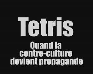 Tétris: la dernière propagande communiste ?