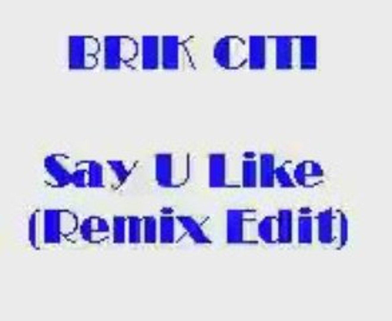Brik Citi - Say U Like (Remix Edit) New Jack Swing
