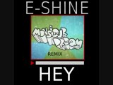 Monsieur Dream - HEY (E-SHINE Remix)