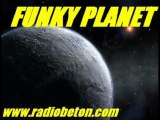 FUNKY PLANET  & CaptainFunkOnTheRADIO   Radio Béton! 93.6 Mhz  Interview (BAD & CRASY  DEEJAY PURE FUNKY ATTITUDE) 2009