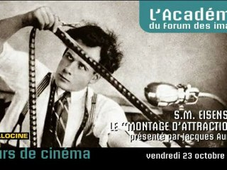 "S.M. Eisenstein, le ""montage d'attractions"""