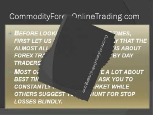 Best Times for Trading in commodities for maximum profits.