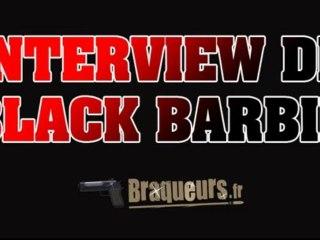 Interview de Black Barbie pour Braqueurs.fr