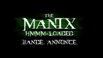 The Manix 2 - Hmmm-loaded - Bande Annonce