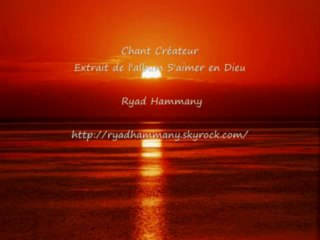 nouveau anasheed français intitulé Createur par Ryad Hammany