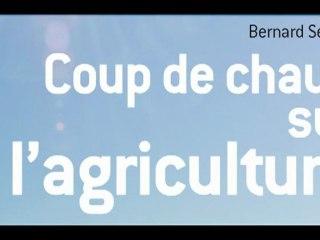 Coup de chaud sur l'agriculture - Bernard Seguin