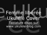 Cookie Dingler - Femme Liberée Ukulélé Cover