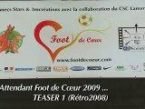EN ATTENDANT FOOT DE COEUR 2009 TEASER 1 (RÉTRO 2008) Réal. Maonghe