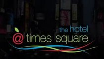 The Hotel at Times Square -- The Hotel @ Times Square