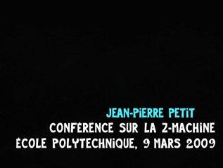 Z machine : conférence de Jean-Pierre Petit à Polytechnique