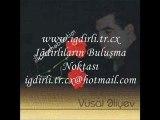 Vüsal Aliyev - Bir Men Galdım // www.igdirli.tr.cx