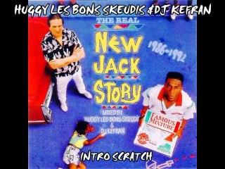 Huggy Les Bons Skeudis & DJ Kefran - Intro (New Jack Story)