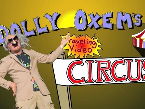 DOLLY OXEM'S TRAVELING VIDEO CIRCUS!