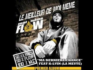 K-Lvin (La Meute) & Moi Même Flow - Ma Derniere Chance