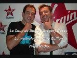 Canular Téléphonique Le Coup de Bourg : Grégory Basso piégé par Olivier Bourg sur Virgin Radio