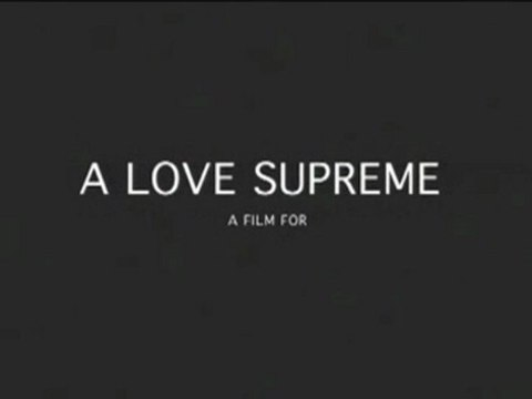 A LOVE SUPREME by Thomas Campbell
