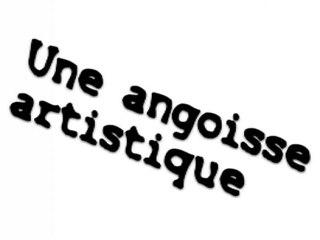 Angoisse Artistique