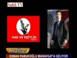 OSMAN PAMUKOĞLU MANAVGAT'A GELİYOR
