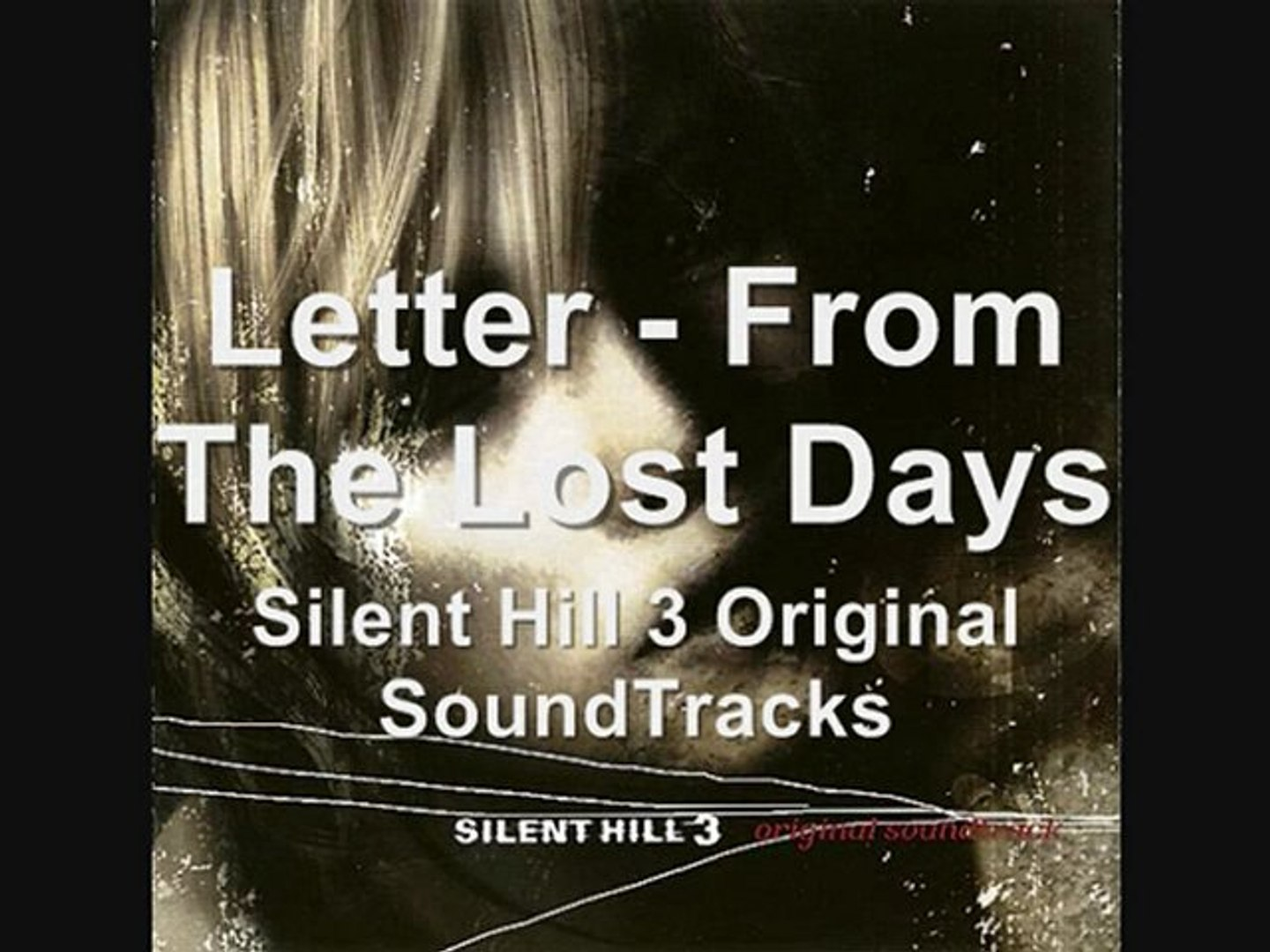 Letter From The Lost Days Silent Hill 3 Original Soundtracks