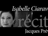 Isabelle Ciaravola récite Jacques Prévert